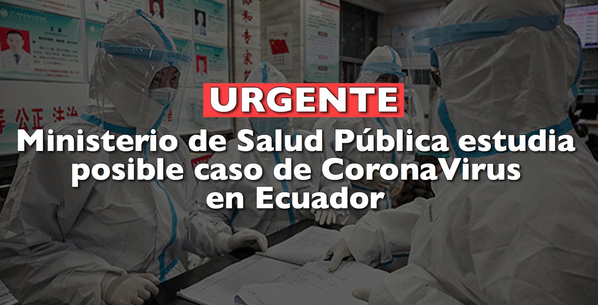 Ministerio de Salud Pública estudia posible caso de CoronaVirus en Ecuador